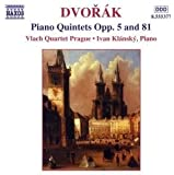 Dvorak: Piano Quintets Opp. 5 and 81