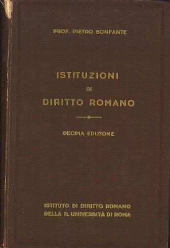Istituzioni di Dirritto Romano (Decima Edizione), Pietro Bonfante