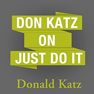 Don Katz on Just Do It Speech