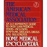 The American Medical Association Home Medical Encyclopedia: An A-Z Reference Guide to over 5000 Medical Terms (Volume ONE & TWO)