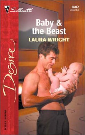 Baby & the Beast (Silhouette Desire No. 1482), Laura Wright