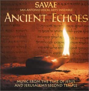 Ancient Echoes - Music from the time of Jesus and Jerusalem's Second Temple