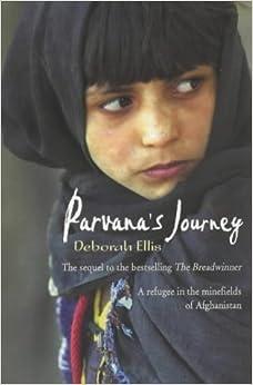 parvana s journey Parvana's journey (breadwinner, book 2) by deborah ellis - book cover, description, publication history.