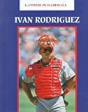 img - for Ivan Rodriguez (Latinos in Baseball) book / textbook / text book