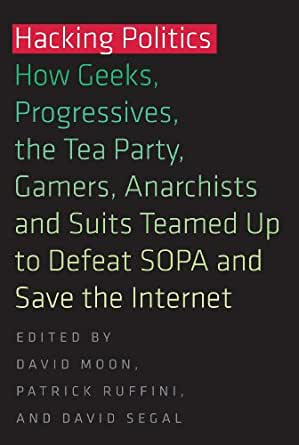 The Tea Party, Gamers, Anarchists and Suits Teamed up to Defeat SOPA