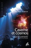 Caverne et cosmos: Rencontres chamaniques avec une autre r�alit�