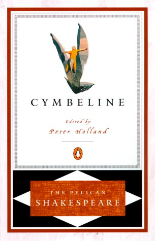 Cymbeline (The Pelican Shakespeare), William Shakespeare