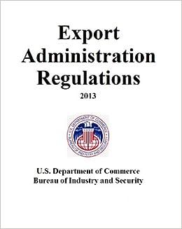 export administration regulations ear complete 2013 regulations loose leaf publication. Black Bedroom Furniture Sets. Home Design Ideas