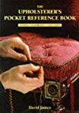 The Upholsterers Pocket Reference Book: Materials, Measurements, Calculations