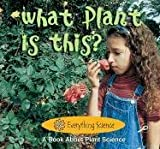 What Plant Is This? (Readers for Writers) (1595151249) by Freeman, Marcia S.