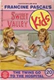 The Twins Go to the Hospital (Sweet Valley Kids #20)