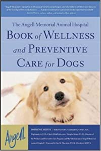 The Angell Memorial Animal Hospital Book Of Wellness And Preventive Care For Dogs from McGraw-Hill
