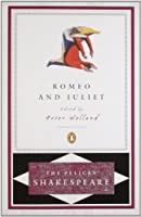 Romeo and Juliet (The Pelican Shakespeare)