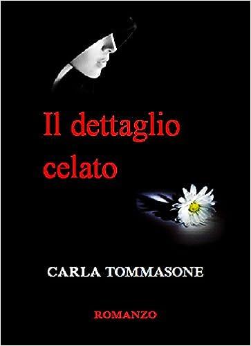 Carla Tommasone - Il dettaglio celato (2013)