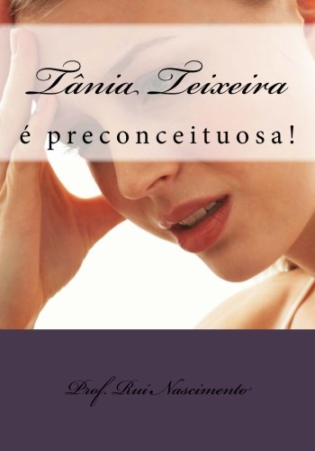 Tania Teixeira: e preconceituosa: Volume 5 (Os Livros da Cavalaria)