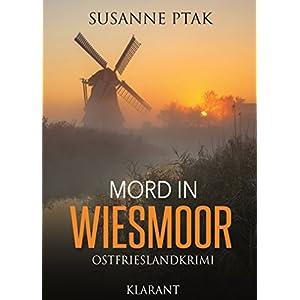 Mord in Wiesmoor. Ostfrieslandkrimi (Dr. Josefine Brenner ermittelt 2)
