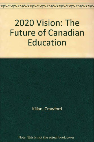 2020 Vision: The Future of Canadian Education