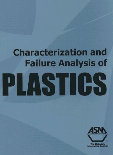 characterization-and-failure-analysis-of-plastics-by-asm-international-contributor-steve-lampman-edi