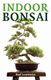 img - for [(Indoor Bonsai)] [By (author) Paul Lesniewicz ] published on (February, 2013) book / textbook / text book