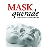 MASKquerade - The Autobiography Of Danny Wallace