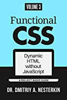 Functional CSS: Dynamic HTML without JavaScript (volume 3)