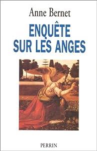 Enqu�te sur les anges par Anne Bernet