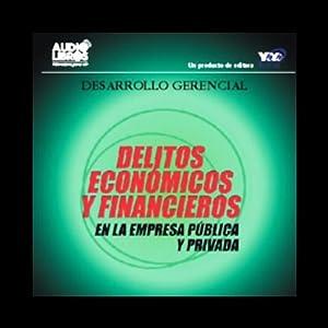 Delitos Economicos y Financieros [Economic and Financial Crimes] Audiobook