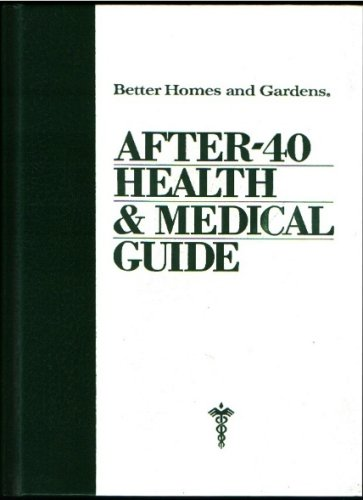 Better Homes and Gardens After 40 Health and Medical Guide (Better Homes and Gardens books)