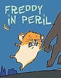 Freddy in Peril: Book Two in the Golden Hamster Saga