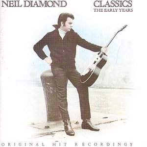 Neil Diamond - Classics-the Early Years - Zortam Music