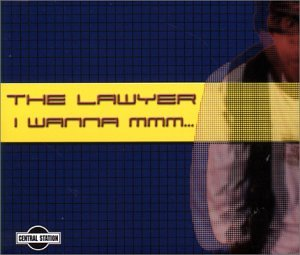 The Lawyer - I Wanna Mmm - Zortam Music