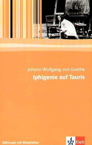 Iphigenie auf Tauris: Ein Schauspiel. Mit Materialien