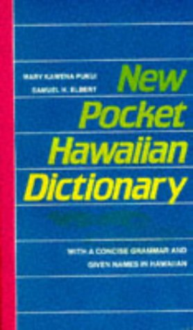 New Pocket Hawaiian Dictionary: With a Concise Grammar and Given Names in Hawaiian