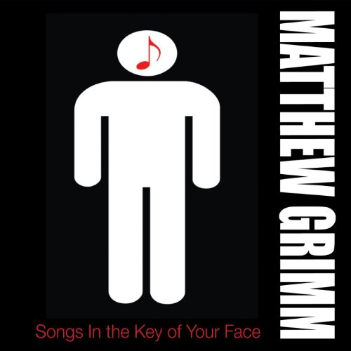 Matthew Grimm - Songs in the Key of Your Face