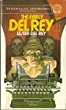 The Early del Rey (Volume 1 of 2) (034525063X) by Lester del Rey