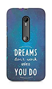 AMEZ dreams dont work unless you do Back Cover For Motorola Moto G3