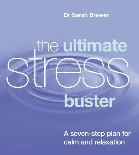 Ultimate Stress Buster: A Seven-Step Plan for Calm and Relaxation