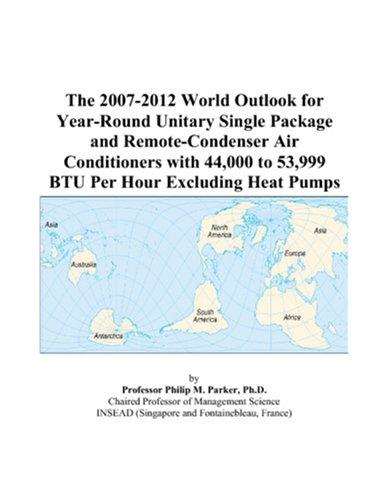 The 2007-2012 World Outlook for Year-Round Unitary Single Package and Remote-Condenser Air Conditioners with 44,000 to 53,999 BTU Per Hour Excluding Heat Pumps
