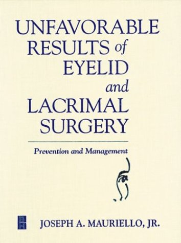 Unfavorable Results in Eyelid and Lacrimal Surgery, 1e PDF