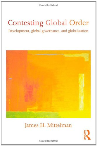 Contesting Global Order: Development, Global Governance, and Globalization