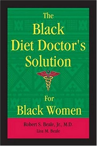 The Black Diet Doctor's Solution For Black Women