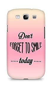 Amez Dont forget to Smile Today Back Cover For Samsung Galaxy S3 i9300