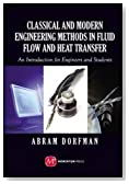 Classical and Modern Engineering Methods in Fluid Flow and Heat Transfer : An Introduction for Engineers and Students