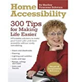 img - for [ Home Accessibility: 300 Tips for Making Life Easier (300 Tips for Making Life Easier) ] By Peterman Schwarz, Shelley ( Author ) [ 2012 ) [ Paperback ] book / textbook / text book