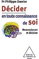 Décider en toute connaissance de soi: Neurosciences et décision