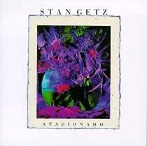 ♪Apasionado-Stan Getz