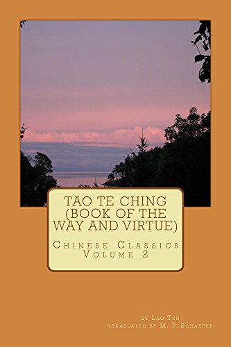 Lao Tzu - Tao Te Ching (Book of the Way and Virtue): Chinese Classics Volume 2 (English Edition)