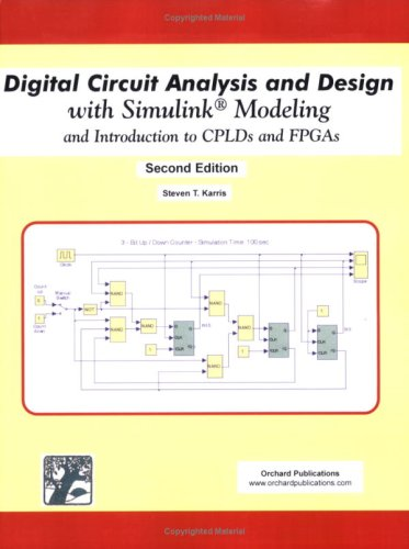 Digital Circuit Analysis and Design with SIMULINK Modeling: And Introduction to CPLDs and FPGAs