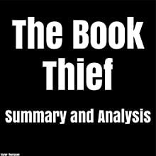 The Book Thief: by Markus Zusak   Summary & Analysis Audiobook by Taylor Thompson Narrated by Justin Levens