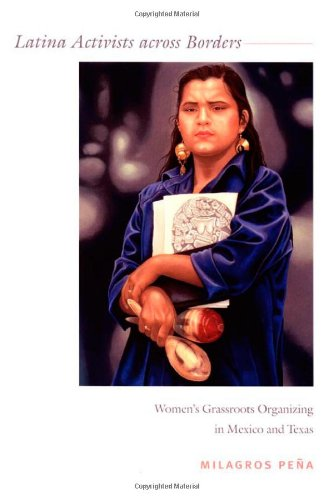 Latina Activists across Borders: Women's Grassroots...